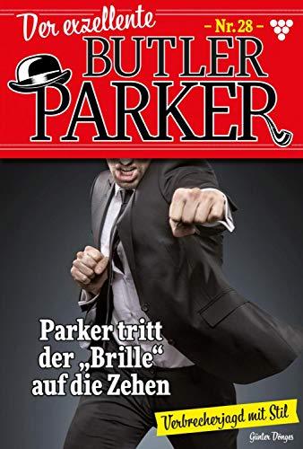 Der exzellente Butler Parker 28 - Kriminalroman: Parker tritt der
