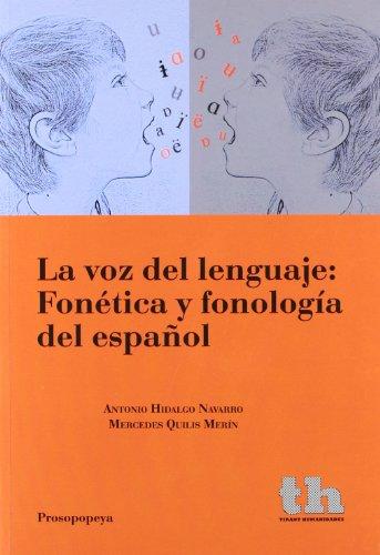La voz del Lenguaje: Fonética y Fonología del Español (Humanidades - Prosopopeya - Manuales) por Antonio Hidalgo Navarro