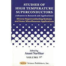 Studies of High Temperture Conductors (Advances in Research and Applications): Diverse Superconducting Systems and Some Miscellaneous Applications