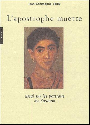 L'apostrophe muette : Essai sur les portraits du Fayoum