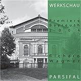 Richard Wagner - Parsifal - Werkschau Bayreuth 2004 -