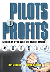 Pilots to Profits: Getting in Sync With the Mobile Mandate