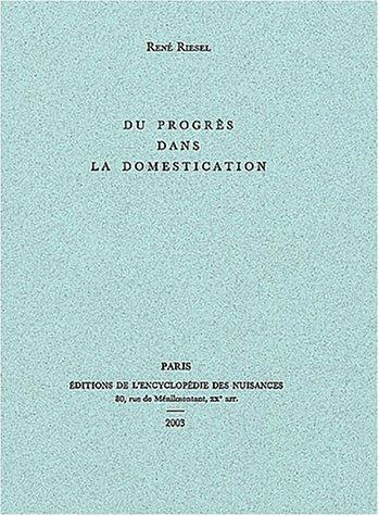 Du progrès dans la domestication par René Riesel