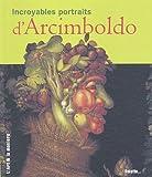 Incroyables portraits d'Arcimboldo / texte original et choix des images Claudia Strand | Strand, Claudia. Auteur