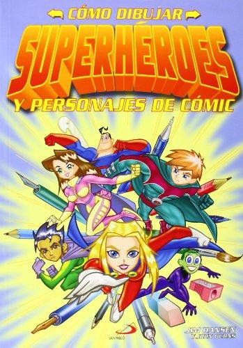 Cómo dibujar superhéroes: y personajes de cómic (Actividades y destrezas) por Jim Hansen