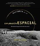 Historia de la exploración espacial: Del mundo antiguo al futuro extraterrestre (Ocio y entretenimiento)