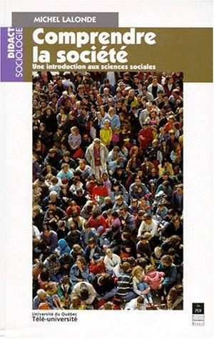 Comprendre la société: Une introduction aux sciences sociales par Michel Lalonde