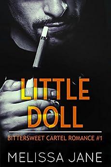 Little Doll (A Bittersweet Cartel Romance Book 1) by [Jane, Melissa]