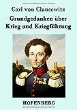 Grundgedanken über Krieg und Kriegführung - Carl von Clausewitz