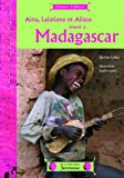 Aina, Lalatiana et Alisoa vivent à Madagascar | Leleu, Dorine. Auteur