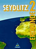 Seydlitz Erdkunde, Ausgabe E Sekundarstufe I, Bd.2 : 6. Klasse