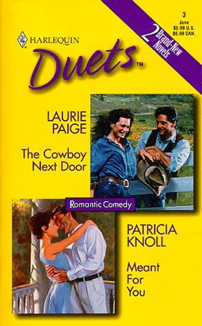 The Cowboy Next Door/Meant for You (Harlequin Duets, Band 3) (Silhouette 3 Cowboy)