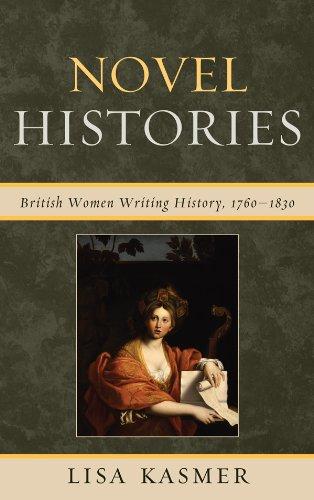 Novel Histories: British Women Writing History, 1760-1830 (English Edition)
