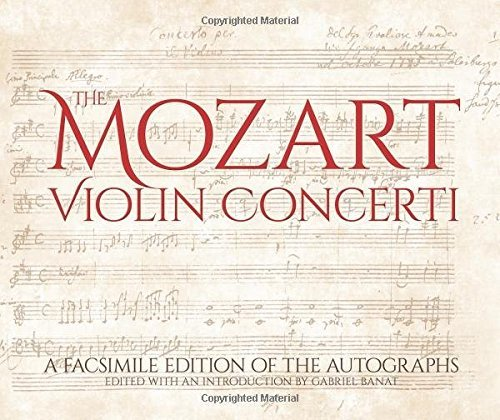 The Mozart Violin Concerti: A Facsimile Edition of the Autographs (Calla Editions) by Wolfgang Amadeus Mozart (2015-04-15)