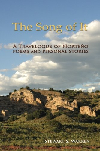 The Song of It: A Travelogue of Norteño, poems and personal stories