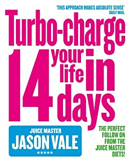The Juice Master: Turbo-charge Your Life in 14 Days (English Edition)