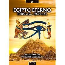 Egipto eterno, 10000 A.C. -2500 A.C.: (Versión sin solapas) (Historia Incógnita)