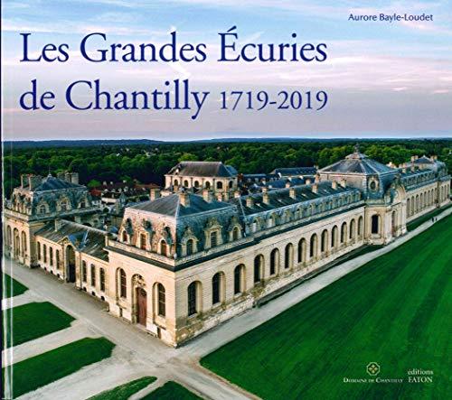 Les Grandes Écuries de Chantilly, 1719-2019