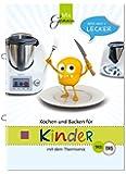 Kochen und Backen für Kinder: mit dem Thermomix