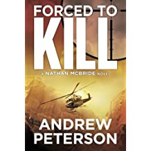 Forced to Kill (The Nathan McBride Series) by Andrew Peterson (2012-11-06)