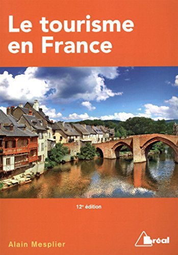 Le tourisme en France : Etude régionale par Alain Mesplier