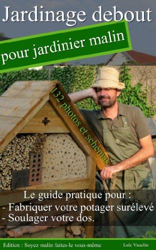 Jardinage debout pour jardinier malin par Loïc Vauclin
