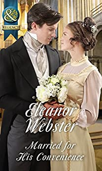 Married For His Convenience (Mills & Boon Historical) by [Webster, Eleanor]