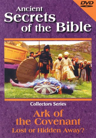 Ancient Secrets of the Bible: Ark of the Covenant - Lost or Hidden Away?