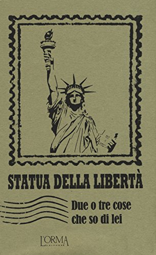 Statua della libertà. Due o tre cose che so di lei (I Pacchetti)