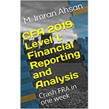 CFA 2019 Level 1: Financial Reporting and Analysis: Complete FRA in one week