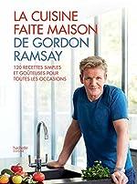 La cuisine faite maison de Gordon Ramsay de Gordon Ramsay