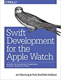Swift Development for the Apple Watch: An Intro to the WatchKit Framework, Glances, and Notifications by Manning (2016-06-16)
