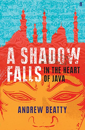 A Shadow Falls: In the Heart of Java por Andrew Beatty
