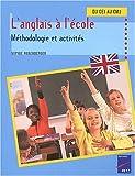 L'anglais à l'école du CE1 au CM2. Méthodologie et activités