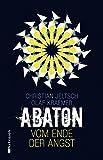 Abaton (Band 1): Vom Ende der Angst