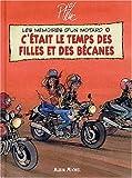 Mémoires d'un motard, tome 4 - C'était le temps des filles et des bécanes