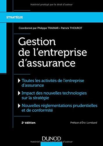 Gestion de l'entreprise d'assurance - 2e éd. par Philippe Trainar
