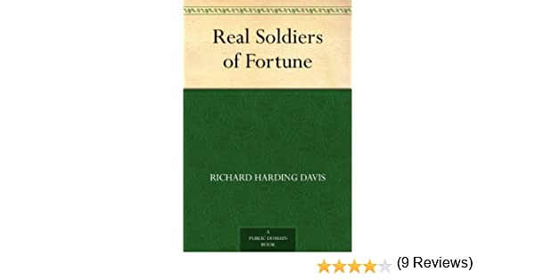 Real soldiers of fortune ebook richard harding davis amazon real soldiers of fortune ebook richard harding davis amazon kindle store fandeluxe PDF