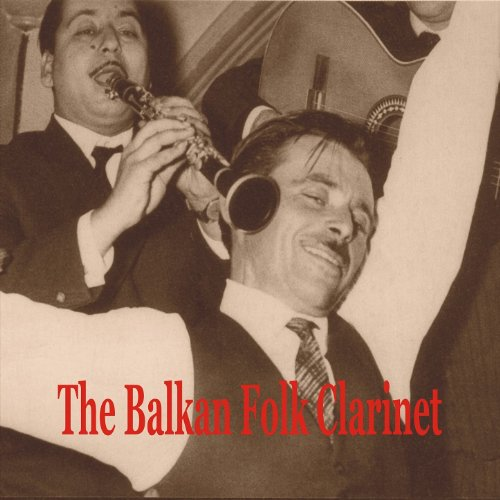 The Balkan Folk Clarinet / Greek, Turkish, Albanian and Bulgarian Instrumentals