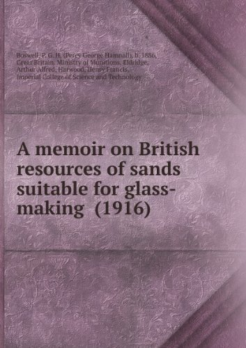 A memoir on British resources of sands suitable for glass-making (1916)