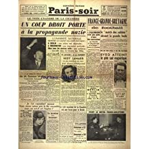 PARIS SOIR [No 5992] du 12/02/1940 - UN COUP DROIT PORTE A LA PROPAGANDE NAZIE - DALADIER A LA TRIBUNE - FRANCE-GRANDE-BRETAGNE DE FOOT - L'ALLEMAGNE N'EST PAS PRETE A FAIRE DES CONCESSIONS SUR L'AUTRICHE - LA TCHECOSLOVAQUIE ET LA POLOGNE DECLARE GOEBBELS - BYRD ATTEINT LE POLE SUD MAGNETIQUE - LA STAR HEDY LAMARR A DISPARU D'HOLLYWOOD - LES FAITS DIVERS