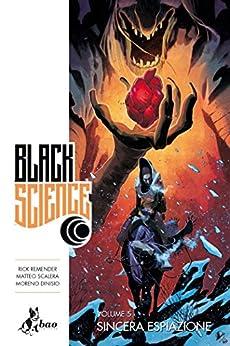 Black Science 5 - Sincera Espiazione di [Remender, Rick, Scalera, Matteo]