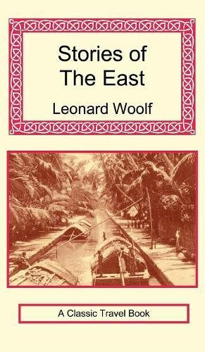 Stories of the East por Leonard Woolf