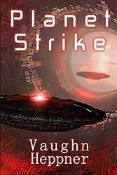 Planet Strike (Extinction Wars) (Volume 2) by Vaughn Heppner (2014-03-08)