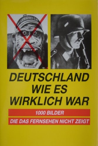 Preisvergleich Produktbild Deutschland wie es wirklich war. 1000 Bilder, die das Fernsehen nicht zeigt
