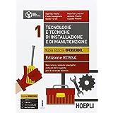 Tecnologie e tecniche di installazione e di manutenzione. Ediz. rossa. Con e-book. Con espansione online. Per gli Ist. tecnici e professionali: 1
