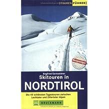 Skitouren in Nordtirol: Die 40 schönsten Tagestouren zwischen Lechtaler und Zillertaler Alpen