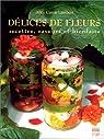 Délices de Fleurs, recettes, saveurs et bienfaits par Caron-Lambert