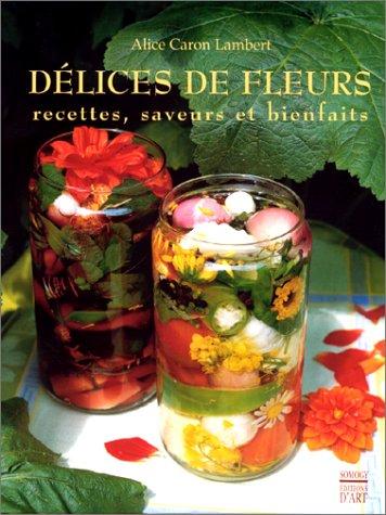 Délices de Fleurs, recettes, saveurs et bienfaits