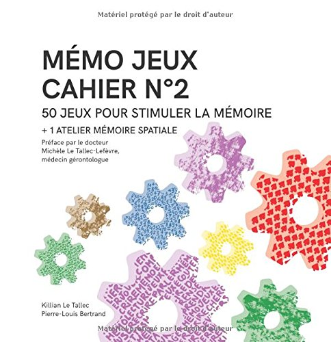 MÉMO JEUX - Cahier N°2: 50 jeux + 1 atelier pour stimuler la mémoire par M. Killian Le Tallec